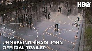 Unmasking Jihadi John Anatomy of a Terrorist 2019  Official Trailer  HBO