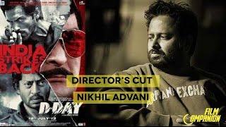 Directors Cut  Nikhil Advani  DDay