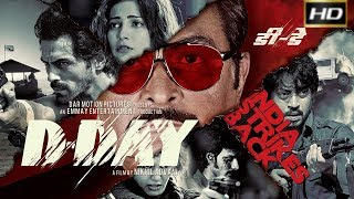 DDay 2013  Action Thriller   Rishi Kapoor Irrfan Khan Arjun Rampal Huma Qureshi