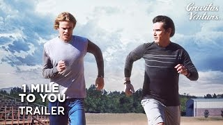 1 Mile to You Trailer 2017  Billy Crudup  Graham Rogers  Liana Liberato Movie