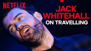 Jack Whitehall Standup  The Pains Of Travelling Abroad  Netflix