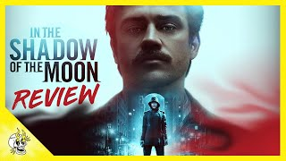 In the Shadow of the Moon Review No Spoilers  Flick Connection
