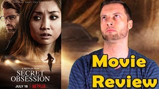 Secret Obsession 2019  Netflix Movie Review Without Spoilers