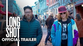 Long Shot 2019 Movie Official Trailer  Seth Rogen Charlize Theron