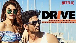 Drive  Sushant Singh Rajput  Jacqueline Fernandez  Netflix India  New Hindi Web Series  Gabruu