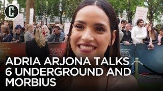 Adria Arjona on 6 Underground and Morbius