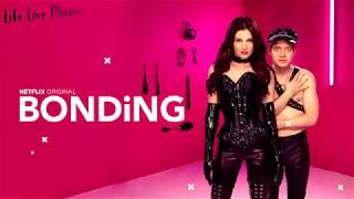 BONDiNG Netflix Trailer Song SoundTrack 2019