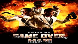 Game Over Man Soundtrack  Trailer Song Music Theme Song