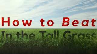 3 Ways to Beat In the Tall Grass 2019