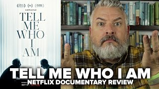 Tell Me Who I Am 2019 Netflix Documentary Review