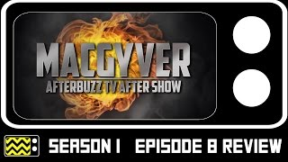 MacGyver Season 1 Episode 8 Review  After Show  AfterBuzz TV