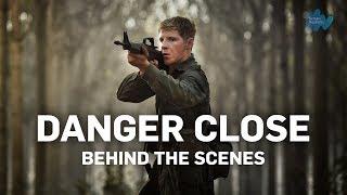 Danger Close  Behind The Scenes