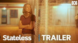 Stateless  Official Trailer