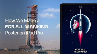 Apple TV  How We Made a For All Mankind Poster on iPad Pro  Apple