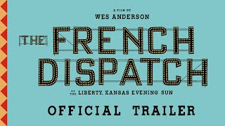 THE FRENCH DISPATCH  Official Trailer