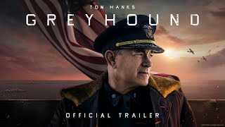 GREYHOUND  Official Trailer HD