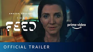 The Feed  Official Trailer  Prime Video