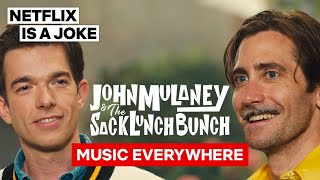 Music Everywhere feat Jake Gyllenhaal  John Mulaney  The Sack Lunch Bunch  Netflix Is A Joke