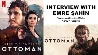 Rise of Empires Ottoman  Interview with ProducerDirectorWriter Emre ahin  Trke Altyaz