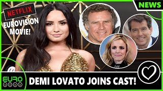DEMI LOVATO JOINS CAST OF EUROVISION MOVIE
