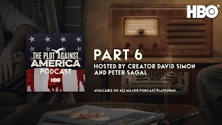 The Plot Against America Podcast Part 6  Episode 6  HBO