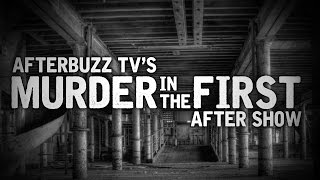 Murder In The First Season 2 Episode 7 Review w Mateus Ward  AfterBuzz TV
