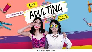 Dice Media  Adulting  Web Series  Official Trailer  Ep 1 Releasing on 18th April 2018