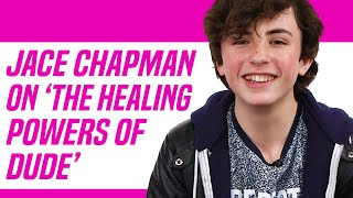 The Healing Powers of Dude Star Jace Chapman on Landing His First Major Role