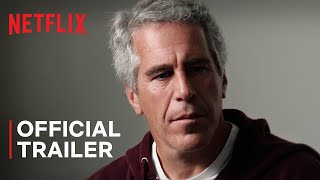 Jeffrey Epstein Filthy Rich  Official Trailer  Netflix