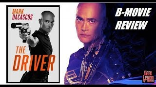 THE DRIVER  2019 Mark Dacascos  Zombie Action BMovie Review