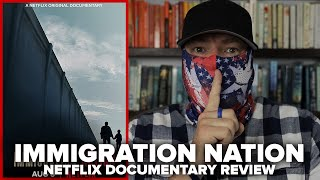 Immigration Nation 2020 Netflix Limited Series Documentary Review
