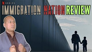TV Review Netflix IMMIGRATION NATION Documentary Series