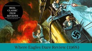 Where Eagles Dare Review 1968  Classic Film  Clint Eastwood  Richard Burton