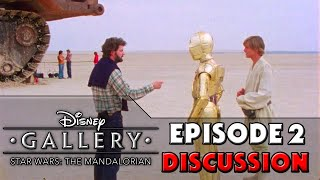 Disney Gallery The Mandalorian EPISODE 2 Legacy Discussion
