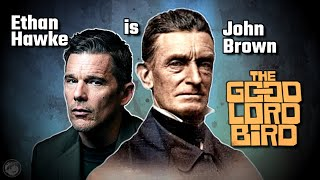The Good Lord Bird 2020 Cast and their historic Counterparts Ethan Hawke SHOWTIME Miniseries