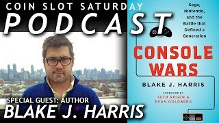 PODCAST CONSOLE WARS With Author Blake J Harris  Coin Slot Saturday  Episode 6