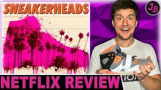 SNEAKERHEADS 2020  Netflix Series Review