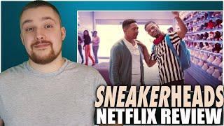 Sneakerheads Netflix Series Review