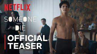 Someone Has to Die  Lzaros Dance  Netflix