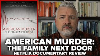 American Murder The Family Next Door 2020 Netflix Documentary Review