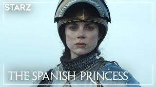 The Spanish Princess Part 2  Fight Like A Woman  STARZ