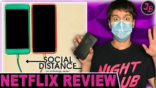 SOCIAL DISTANCE 2020  Netflix Series Review