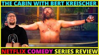 The Cabin with Bert Kreischer Netflix Comedy Series Review