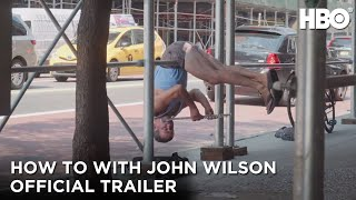 How To with John Wilson Official Trailer  HBO