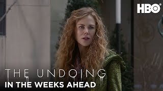 The Undoing In The Weeks Ahead  HBO