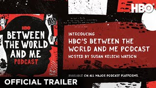 HBOs Between The World And Me Podcast Official Trailer  HBO