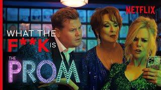 WTF is The Prom  Meryl Streep Nicole Kidman James Corden Musical