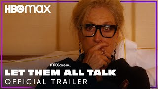 Let Them All Talk  Official Trailer  HBO Max