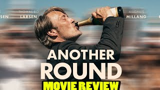 Another Round 2020 Vinterberg  Movie Review  Danish