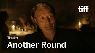 ANOTHER ROUND Trailer  TIFF 2020